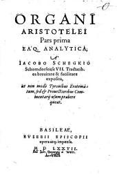 Aristotelis Organum: Pars prima eaque analytica