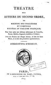 Théâtre des auteurs du second ordre, ou Recueil des tragédies et comédies restées au Théâtre Français: comédies en vers