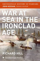 War at Sea in the Ironclad Age  Smithsonian History of Warfare  PDF