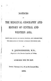 Notices of the Mediæval Geography and History of Central and Western Asia