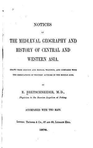 Notices of the Medi  val Geography and History of Central and Western Asia