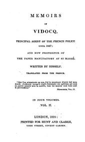 Memoirs of Vidocq, Principal Agent of the French Police Until 1827, and Now Proprietor of the Paper Manufactory at St. Mandé: Volume 2