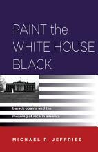 Paint the White House Black PDF