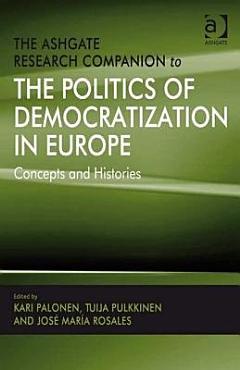 The Ashgate Research Companion to the Politics of Democratization in Europe PDF
