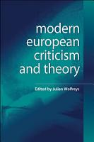 Modern European Criticism And Theory A Critical Guide