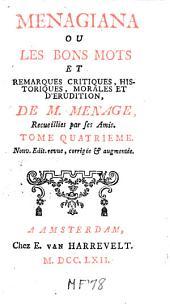 Menagiana: ou Les bons mots et remarques critiques, historiques, morales et d'erudition, de M. Menage, Volume4