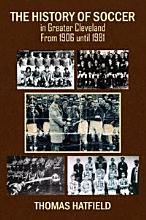 The History of Soccer in Greater Cleveland From 1906 until 1981 PDF