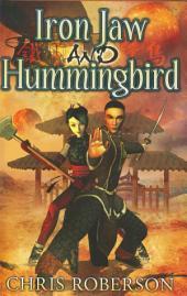 Iron Jaw and Hummingbird