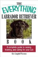 The Everything Labrador Retriever Book PDF