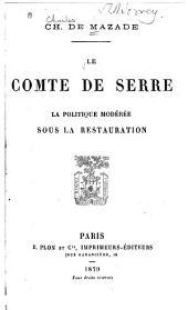 Le comte de Serre: la politique modérée sous la restauration