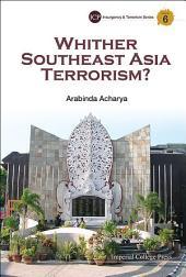 Whither Southeast Asia Terrorism?
