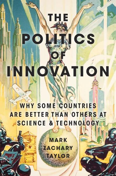 Download The Politics of Innovation Book