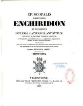 Episcopalis sollicitudinis enchiridion ex plurimorum ecclesiae catholicae antistitum sanctitate,authore Ludovico Abelly