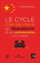 Le cycle interséculaire du libéralisme et du communisme (XVIIIe-XXIe siècles)
