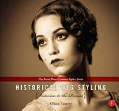 Historical Wig Styling: Victorian to the Present: (The Focal Press Costume Topics Series)