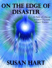 On the Edge of Disaster: A Pair of Classic Science Fiction Short Stories