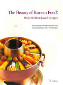The Beauty of Korean Food, with 100 Best-loved Recipes
