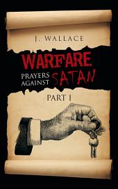 Warfare Prayers Against Satan: Part 1