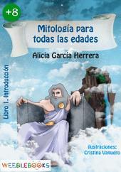Mitología para todas las edades: Libro 1. Introducción