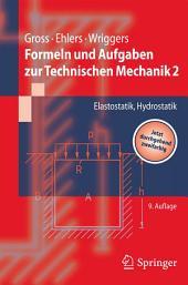 Formeln und Aufgaben zur Technischen Mechanik 2: Elastostatik, Hydrostatik, Ausgabe 9