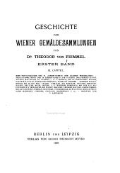Geschichte der Wiener Gemäldesammlungen: Bd., 1. Halbbd. Einleitung und Geschichte der Kaiserlichen Gemäldegalerie