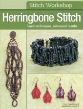 Stitch Workshop: Herringbone Stitch: Basic Techniques, Advanced Results