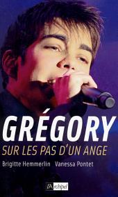Grégory, sur les pas d'un ange