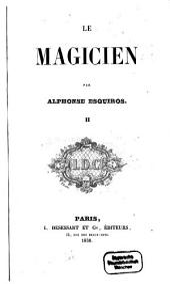 Le magicien: Par Alphonse Esquiros, Volume2