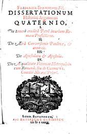 Friderici Spanhemii Fil. Dissertationum historici argumenti quaternio ...