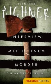 Interview mit einem Mörder: Ein Max-Broll-Krimi
