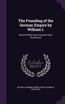 The Founding of the German Empire by William I  PDF