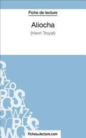 Aliocha d'Henri Troyat (Fiche de lecture): Analyse complète de l'oeuvre