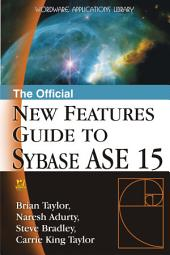The Official New Features Guide to Sybase ASE 15