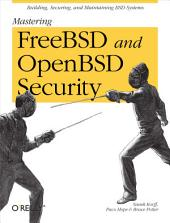 Mastering FreeBSD and OpenBSD Security: Building, Securing, and Maintaining BSD Systems