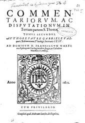 Commentariorum ac disputationum in Tertiam partem S. Thomae: tomus secundus