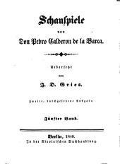 Schauspiele von Don Pedro Calderon de la Barca: Bände 5-6