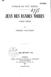 L'Italie du XVIe siècle: Jean des Bandes Noires (1498-1526)