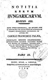 Notitia Rerum Hungaricarum Editio III, Novis Curis Recognita, Et Multis Cum Ad Historiam, Tum Ad Ius Publicum Hungaricum Accessionibus Locupletata: Page 2