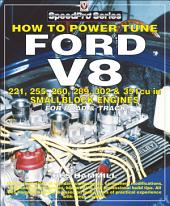 How To Power Tune Ford V8: 221, 255, 260, 289, 302 & 351 cu in Smallblock engines for road and track