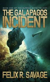 The Galapagos Incident (Sol System Renegades): The Elfrida Goto Trilogy Book 1