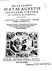 Bernardini Stephoni Sabini De laudibus beatae Agnetis politianae virginis ex familia s. Dominici