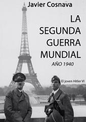 EL JOVEN HITLER 6: La Segunda Guerra Mundial, la novela