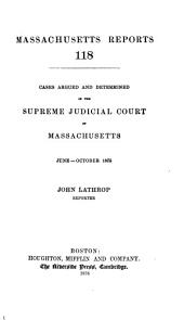 Massachusetts Reports: Volume 118