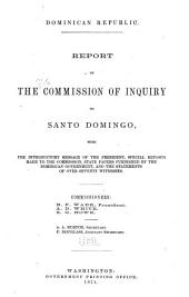Dominican Republic: Report of the Commission of Inquiry to Santo Domingo : with the Intro. Message of the President, Special Reports Made to the Commission, State Papers ...