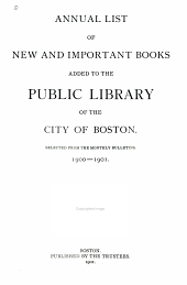 Annual List of New and Important Books Added to the Public Library of the City of Boston: Selected from the Monthly Bulletins