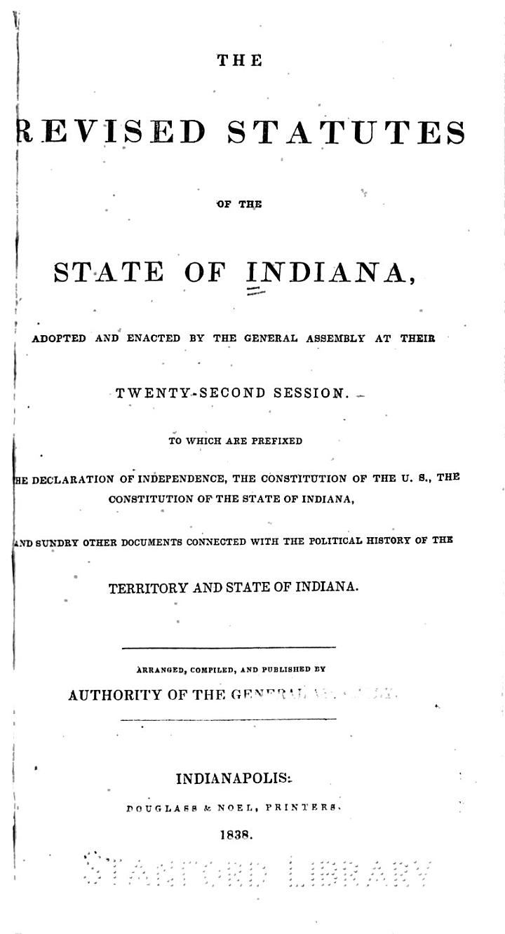 The Revised Statutes of the State of Indiana, Adopted and Enacted by the General Assembly at Their Twenty-secon Session