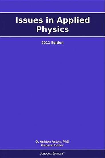 Issues in Applied Physics  2011 Edition PDF