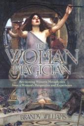 The Woman Magician: Revisioning Western Metaphysics from a Woman's Perspective and Experience