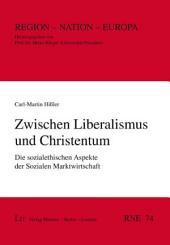 Zwischen Liberalismus und Christentum: Die sozialethischen Aspekte der Sozialen Marktwirtschaft