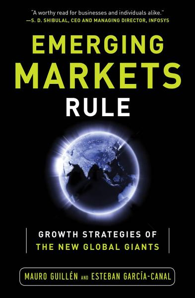 Download Emerging Markets Rule  Growth Strategies of the New Global Giants Book